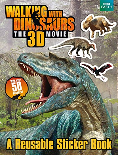 Walking with Dinosaurs Sticker Book (Walking With Dinosaurs Film)