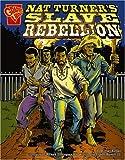 Nat Turner's Slave Rebellion (Graphic History)