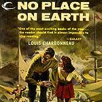 No Place on Earth | Louis Charbonneau