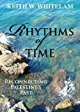 Image of Rhythms of Time: Reconnecting Palestine's Past