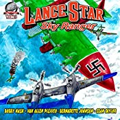 Lance Star: Sky Ranger, Volume 3 | Bobby Nash, Bernadette Johnson, Van Allen Plexico, Sean Taylor