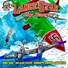 Lance Star: Sky Ranger, Volume 3 | Livre audio Auteur(s) : Bobby Nash, Bernadette Johnson, Van Allen Plexico, Sean Taylor Narrateur(s) : Stuart Gauffi