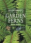 The Plantfinder's Guide to Garden Fer...