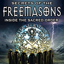 Secrets of the Freemasons: Inside the Sacred Order  by Philip Gardiner Narrated by Philip Gardiner, OH Krill, Paul Hughes