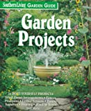 Garden Projects (Southern Living Garden Guide Series)