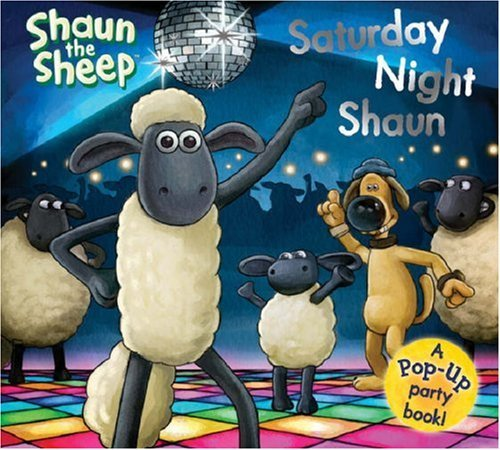 Saturday Night Shaun: A Pop-up Party Adventure! (Shaun the Sheep) by Emily Stead (2008-09-01)