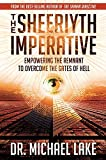 img - for The Sheeriyth Imperative: Empowering the Remnant to Overcome the Gates of Hell book / textbook / text book