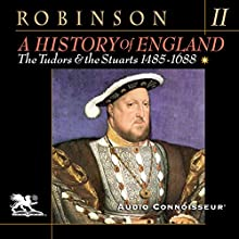 A History of England, Volume 2: The Tudors and the Stuarts: 1485 - 1688 (       UNABRIDGED) by Cyril Robinson Narrated by Charlton Griffin