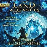 The Land: Alliances: A LitRPG Saga: Chaos Seeds, Book 3 | Aleron Kong