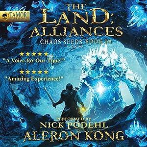 The Land: Alliances: A LitRPG Saga: Chaos Seeds, Book 3 Hörbuch von Aleron Kong Gesprochen von: Nick Podehl