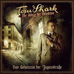 Das Geheimnis der Jagowstraße (Tom Shark - Der König der Detektive 2) Hörspiel