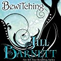 Bewitching (       UNABRIDGED) by Jill Barnett Narrated by Anne Johnstonbrown