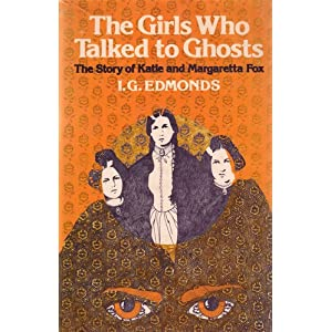 Amazon.com: The Girls Who Talked to Ghosts: The Story of Katie and ...