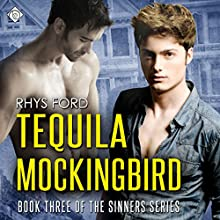 Tequila Mockingbird: Sinners Series, Book 3 (       UNABRIDGED) by Rhys Ford Narrated by Tristan James