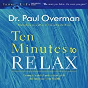 Ten Minutes to Relax | [Dr. Paul Overman]