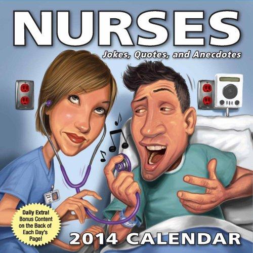 Nurses 2014 Day-to-Day Calendar: Jokes, Quotes, and Anecdotes