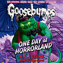 Classic Goosebumps: One Day at Horrorland (       UNABRIDGED) by R. L. Stine Narrated by Tara Sands