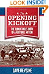 Opening Kickoff: The Tumultuous Birth...