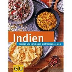 Indien. Kochen und verwöhnen mit Originalrezepten