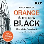Orange Is the New Black: Mein Jahr im Frauenknast | Piper Kerman