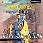 Death Warmed Over: Dan Shamble, Zombie P.I., Book 1 (       UNABRIDGED) by Kevin J. Anderson Narrated by Phil Gigante
