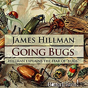 Going Bugs Radio/TV von James Hillman Gesprochen von: James Hillman