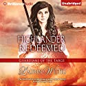 Highlander Redeemed: Guardians of the Targe, Book 3 Audiobook by Laurin Wittig Narrated by Phil Gigante
