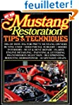 Mustang Restoration Tips and Techniques