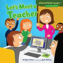 Let's Meet a Teacher Audiobook by Bridget Heos Narrated by  Intuitive
