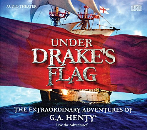 Under Drake's Flag: The Extraordinary Adventures of G.A. Henty (Adventure Ga compare prices)