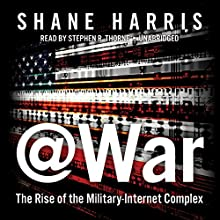 @War: The Rise of the Military-Internet Complex (       UNABRIDGED) by Shane Harris Narrated by Stephen R. Thorne