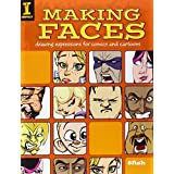 """Making Faces: Drawing Expressions for Comics and Cartoonsvon """"8fish"""""""