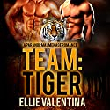 Team: Tiger Audiobook by Ellie Valentina Narrated by Sarah Ravenwood