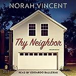Thy Neighbor: A Novel | Norah Vincent