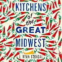 Kitchens of the Great Midwest Hörbuch von J. Ryan Stradal Gesprochen von: Caitlin Thorburn