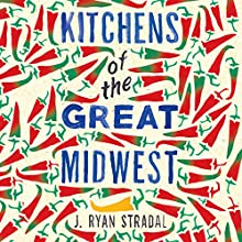 Kitchens of the Great Midwest (       UNABRIDGED) by J. Ryan Stradal Narrated by Caitlin Thorburn