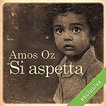 Si aspetta | Amos Oz