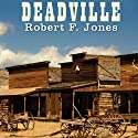 Deadville: A Novel Audiobook by Robert F. Jones Narrated by John McLain