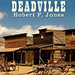 Deadville: A Novel | Robert F. Jones