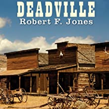 Deadville: A Novel (       UNABRIDGED) by Robert F. Jones Narrated by John McLain