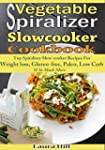 Vegetable Spiralizer Slow-Cooker Cook...