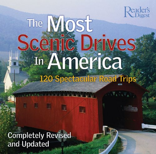 Most Scenic Drives in America: 120 Spectacular Road Trips