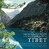 Sacred Landscape And Pilgrimage in Tibet: In Search of the Lost Kingdom of Bon (0789208563) by Jinpa, Gesha Gelek
