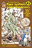 World War II, The Navajo Wind Talkers (The Adventures of Papa Lemon's Little Wanderers)