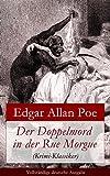 Der Doppelmord in der Rue Morgue (Krimi-Klassiker) - Vollständige deutsche Ausgabe: Detektivgeschichte (German Edition)