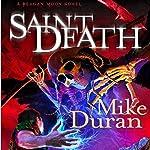 Saint Death: A Reagan Moon Novel, Book 2   Mike Duran