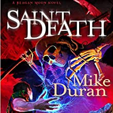 Saint Death: A Reagan Moon Novel, Book 2 Audiobook by Mike Duran Narrated by Randy Streu