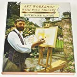 img - for ART WORKSHOP WITH PAUL TAGGART: WATERCOLOUR PAINTING book / textbook / text book