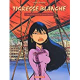 Tigresse Blanche, tome 1 : Au service secret du Grand Timonierpar Yann