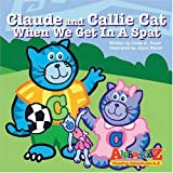 Claude and Callie Cat: When We Get in a Spat (Alpha-Kidz, Reading Adventures a-Z)